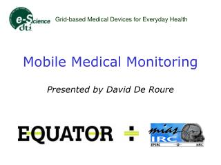 Mobile Medical Monitoring Presented by David De Roure