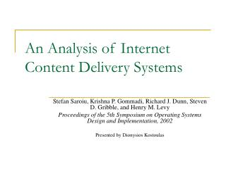 An Analysis of Internet Content Delivery Systems