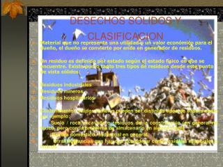 DESECHOS SÓLIDOS Y CLASIFICACION