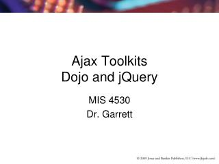 Ajax Toolkits Dojo and jQuery