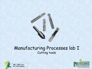 Manufacturing Processes lab I Cutting tools