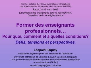 Former des enseignants professionnels   Pour quoi, comment et   quelles conditions D fis, tensions et perspectives.
