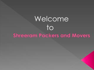 Shreeram Packers and Movers Ahmedabad, Rajkot, Surat
