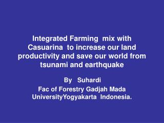 . By   Suhardi Fac of Forestry Gadjah Mada UniversityYogyakarta  Indonesia.