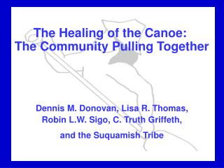 The Healing of the Canoe:   The Community Pulling Together