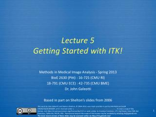 Lecture 5 Getting Started with ITK!