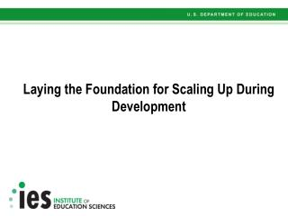 Laying the Foundation for Scaling Up During Development