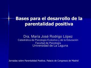 Bases para el desarrollo de la parentalidad positiva