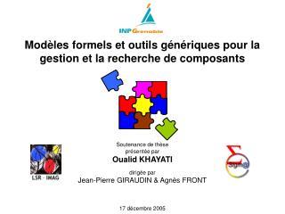 Modèles formels et outils génériques pour la gestion et la recherche de composants