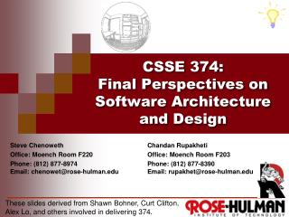 CSSE 374 : Final Perspectives on Software Architecture and Design