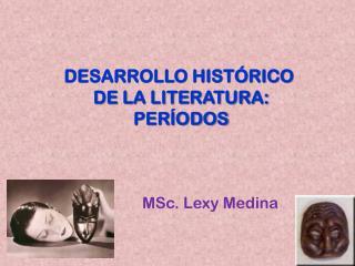 DESARROLLO HIST�RICO  DE LA LITERATURA: PER�ODOS