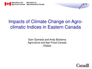 Impacts of Climate Change on Agro-climatic Indices in Eastern Canada