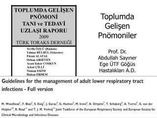 Toplumda Gelişen Pnömoniler Prof. Dr.  Abdullah Sayıner Ege ÜTF Göğüs Hastalıkları A.D.