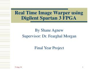Real Time Image Warper using Digilent Spartan 3 FPGA