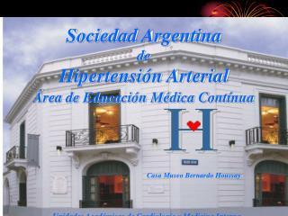 Sociedad Argentina de  Hipertensión Arterial Área de Educación Médica Contínua