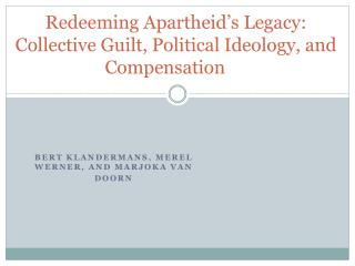Redeeming Apartheid's Legacy: Collective Guilt, Political Ideology, and Compensation
