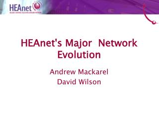 HEAnet's Major  Network Evolution
