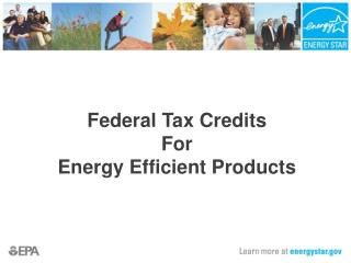 Federal Tax Credits  For Energy Efficient Products