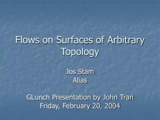 Flows on Surfaces of Arbitrary Topology