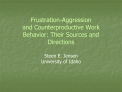 Frustration-Aggression  and Counterproductive Work Behavior: Their Sources and Directions