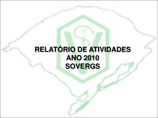 RELATÓRIO DE ATIVIDADES  ANO 2010 SOVERGS