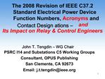 The 2008 Revision of IEEE C37.2    Standard Electrical Power Device         Function Numbers, Acronyms and Contact Desig