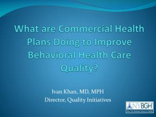 What are Commercial Health Plans Doing to Improve Behavioral Health Care Quality?