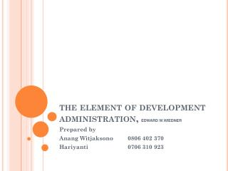 the element of development administration,  EDWARD W.WIEDNER