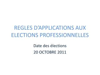 REGLES D�APPLICATIONS AUX ELECTIONS PROFESSIONNELLES