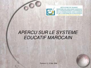 APERCU SUR LE SYSTEME EDUCATIF MAROCAIN