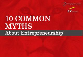 10 Common Myths About Entrepreneuship