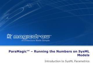 ParaMagic™ – Running the Numbers on SysML Models