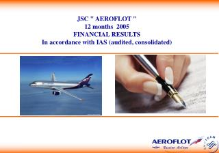 "JSC "" AEROFLOT "" 12 months  2005 FINANCIAL RESULTS"