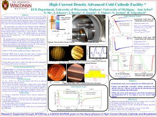 High Current Density Advanced Cold Cathode Facility        ECE Department, University of Wisconsin, Madisona; University