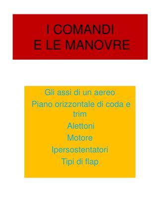 I COMANDI   E LE MANOVRE