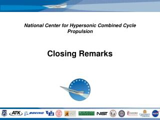 National Center for Hypersonic Combined Cycle Propulsion Closing Remarks