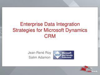 Enterprise Data Integration Strategies for Microsoft Dynamics CRM