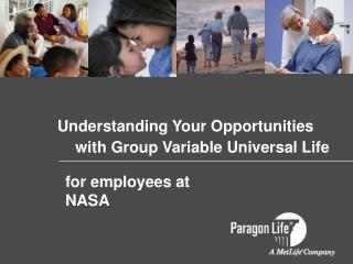 Understanding Your Opportunities  	     with Group Variable Universal Life