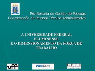Pró-Reitoria de Gestão de Pessoas Coordenação de Pessoal Técnico-Administrativo
