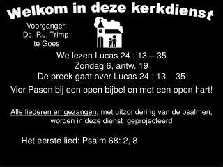 We lezen Lucas 24 : 13   35  Zondag 6, antw. 19 De preek gaat over Lucas 24 : 13   35  Vier Pasen bij een open bijbel en