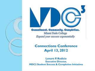 Connections Conference April 13, 2012 Lenore P. Rodicio Executive Director,