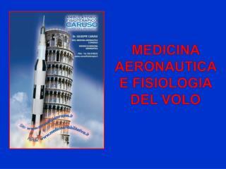 MEDICINA AERONAUTICA  E FISIOLOGIA DEL VOLO