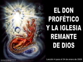 EL DON PROFÉTICO Y LA IGLESIA REMANTE DE DIOS