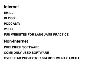 Internet EMAIL BLOGS  PODCASTs WIKIS FUN WEBSITES FOR LANGUAGE PRACTICE Non-Internet