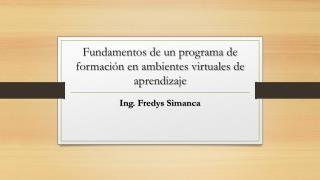Fundamentos de un programa  de formación en  ambientes virtuales  de  aprendizaje