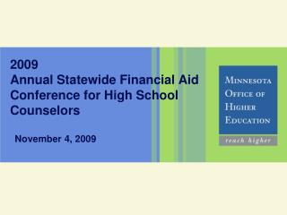 2009 Annual Statewide Financial Aid Conference for High School Counselors