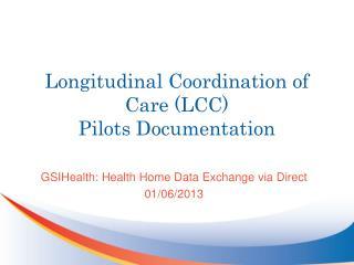 Longitudinal Coordination of Care (LCC) Pilots Documentation