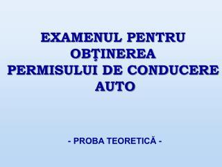 - PROBA TEORETICĂ -