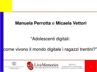"""Manuela Perrotta  e  Micaela Vettori """" Adolescenti digitali:"""