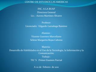 CENTRO DE ESTUDIOS LAS AMERICAS INC. A LA BUAP Directora General Lic.:  Aurora Mart�nez �lvarez